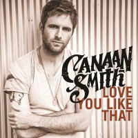 Purchase Canaan Smith - Love You Like That (CDS)