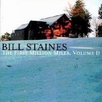 Purchase Bill Staines - The First Million Miles Vol. 2