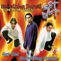 Purchase Get Wet - Something Unreal (CDS)