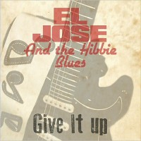 Purchase El Jose And The Hibbie Blues - Give It Up