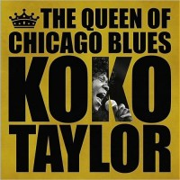 Purchase Koko Taylor - The Queen Of Chicago Blues