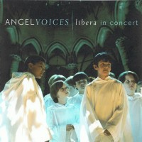 Purchase Libera - Angel Voices - Libera In Concert
