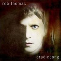 Purchase Rob Thomas - Cradlesong