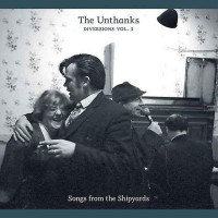 Purchase The Unthanks - Diversions Vol. 3 - Songs From The Shipyards