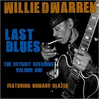 Purchase Willie D. Warren - Last Blues: The Detroit Sessions Vol. 1 (With Howard Glazer)