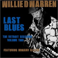 Purchase Willie D. Warren - Last Blues: The Detroit Sessions Vol. 2 (With Howard Glazer)
