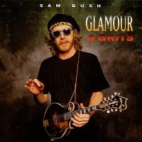 Purchase Sam Bush - Glamour & Grits