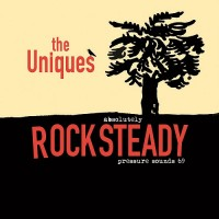 Purchase The Uniques - Absolutely Rocksteady (Reissued 2010)