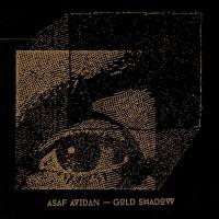 Purchase Asaf Avidan - Gold Shadow