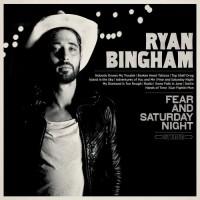 Purchase Ryan Bingham - Fear And Saturday Night