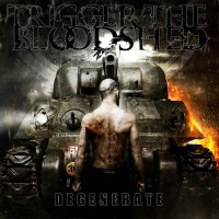 Purchase Trigger the Bloodshed - Degenerate