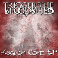Purchase Trigger the Bloodshed - Kingdom Come (EP)