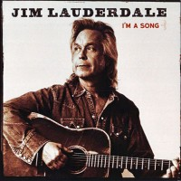 Purchase Jim Lauderdale - I'm A Song
