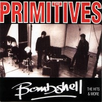Purchase The Primitives - Bombshell: The Hits & More