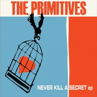 Purchase The Primitives - Never Kill A Secret (EP)
