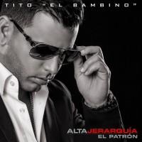 Purchase Tito El Bambino - Alta Jerarquia
