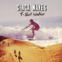 Purchase Circa Waves - T-Shirt Weather (CDS)