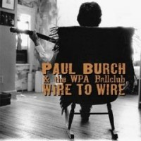 Purchase Paul Burch - Wire To Wire (& The Wpa Ballclub)