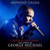 Purchase Anthony Callea - Ladies & Gentlemen: The Songs Of George Michael