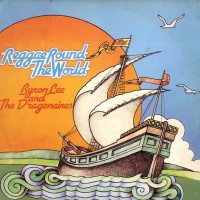 Purchase Byron Lee & The Dragonaires - Reggae Round The World (Vinyl)