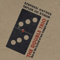 Purchase Stephen Haynes & Taylor Ho Bynum - The Double Trio