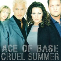Purchase Ace Of Base - Cruel Summer (Remastered 2015)