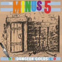 Purchase The Minus 5 - Dungeon Golds