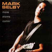 Purchase Mark Selby - More Storms Comin'