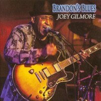 Purchase Joey Gilmore - Brandon's Blues