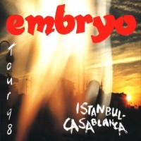 Purchase Embryo - Tour 98: Istanbul - Casablanca (Istanbul) CD1