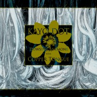 Purchase Kayo Dot - Dowsing Anemone With Copper Tongue