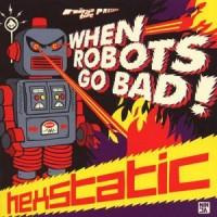 Purchase Hexstatic - When Robots Go Bad