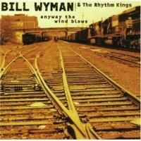 Purchase Bill Wyman's Rhythm Kings - Anyway The Wind Blows