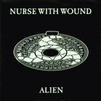 Purchase Nurse With Wound - Alien (EP)