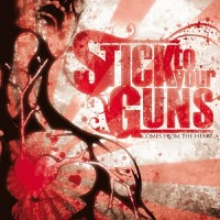 Purchase Stick To Your Guns - Comes From The Heart (European Version)