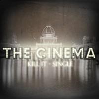 Purchase The Cinema - Kill It (CDS)