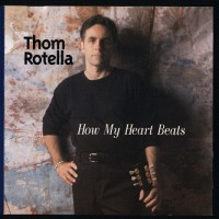 Purchase Thom Rotella - How My Heart Beats