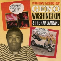 Purchase Geno Washington & the Ram Jam Band - Two Original Live Shows From