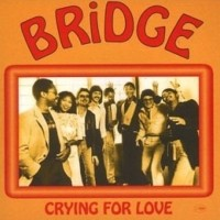 Purchase Bridge - Crying For Love (Remastered 1999)