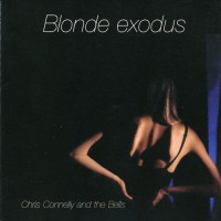 Purchase Chris Connelly - Blonde Exodus (With The Bells)