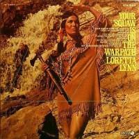 Purchase Loretta Lynn - Your Squaw Is On The Warpath (Vinyl)