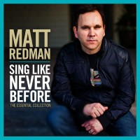 Purchase Matt Redman - Sing Like Never Before - The Essential Collection