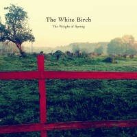 Purchase The White Birch - The Weight Of Spring