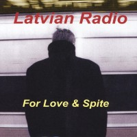 Purchase Latvian Radio - For Love & Spite