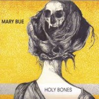 Purchase Mary Bue - Holy Bones