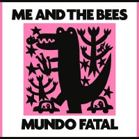Purchase Me And The Bees - Mundo Fatal