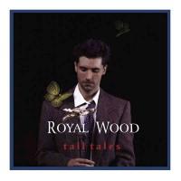 Purchase Royal Wood - Tall Tales