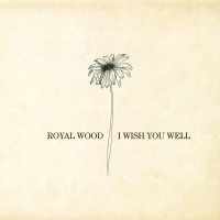 Purchase Royal Wood - I Wish You Well