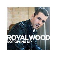 Purchase Royal Wood - Not Giving Up (CDS)