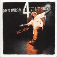 Purchase David Murray Quartet & Strings - Waltz Again